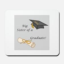 Big Sister of a Graduate Mousepad