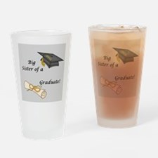 Big Sister of a Graduate Drinking Glass