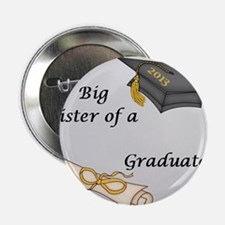 "Big Sister of a Graduate 2.25"" Button"