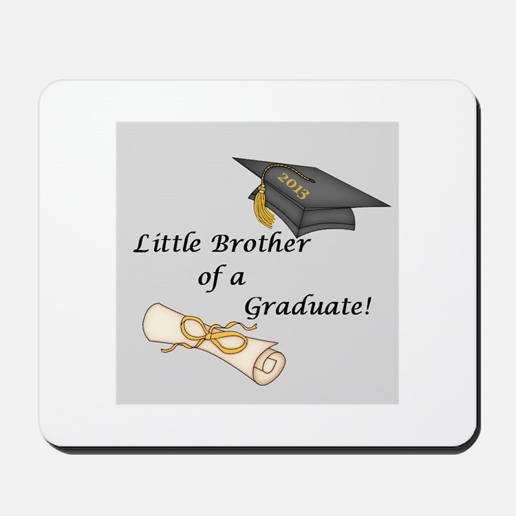 Little Brother of a Graduate Mousepad
