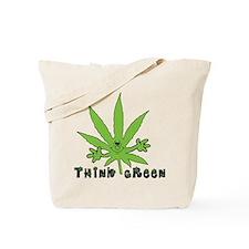 Marijuana Think Green Tote Bag