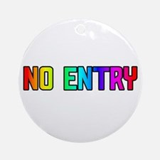 NO ENTRY -RAINBOW TEXT Ornament (Round)
