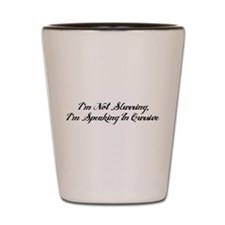 Speaking In Cursive Shot Glass