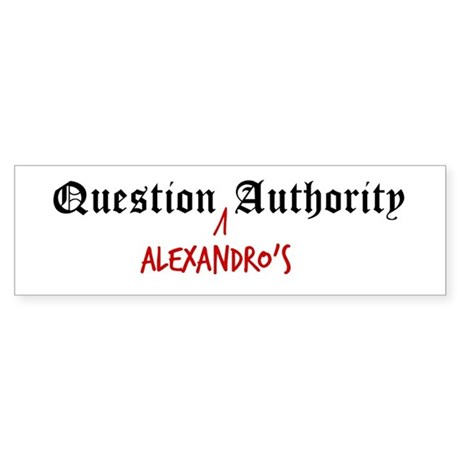 Question Alexandro Authority Bumper Sticker