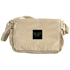 When nothing goes Right, Go Left! Messenger Bag