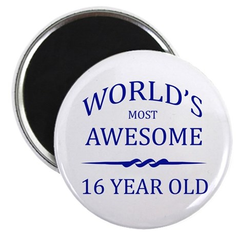 """World's Most Awesome 16 Year Old 2.25"""" Magnet (10"""