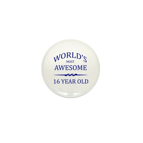 World's Most Awesome 16 Year Old Mini Button (100