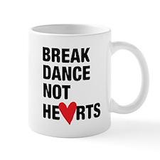 Break Dance Not Hearts Mug