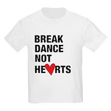 Break Dance Not Hearts T-Shirt