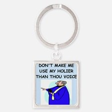 holier than thou Square Keychain