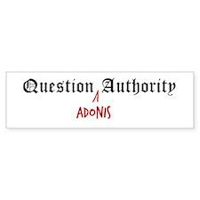 Question Adonis Authority Bumper Bumper Sticker