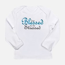 Too Blessed to be Stressed Long Sleeve T-Shirt