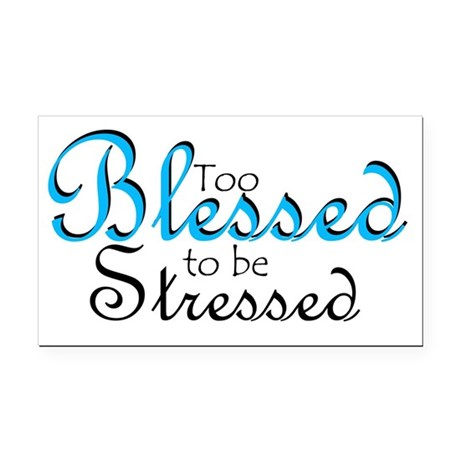 Too Blessed to be Stressed Rectangle Car Magnet