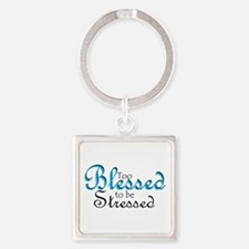 Too Blessed to be Stressed Square Keychain