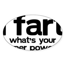 I Fart Whats Your Super Power Decal