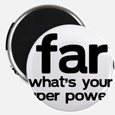 """I Fart Whats Your Super Power 2.25"""" Magnet (10 pac"""