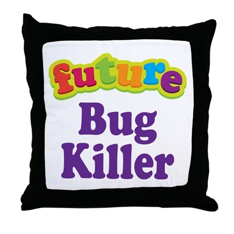 Throw Out Pillows Bed Bugs : Future Bug Killer Throw Pillow by ColorfulFutureOccupationKidsTshirts