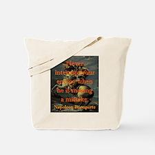Never Interrupt Your Enemy - Napoleon Tote Bag