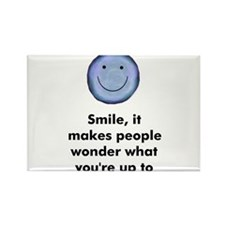 Smile, it makes people wonder Rectangle Magnet