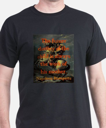The Future Destiny Of The Child - Napoleon T-Shirt