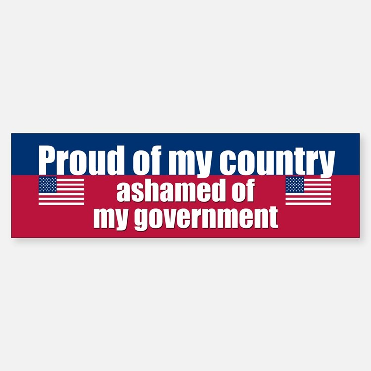 ASHAMED OF MY GOVERNMENT Bumper Bumper Bumper Sticker