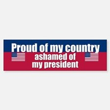 ASHAMED OF MY PRESIDENT Bumper Bumper Bumper Sticker