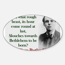 And What Rough Beast - Yeats Decal