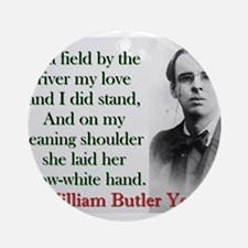 In A Field By The River - Yeats Round Ornament