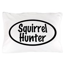 Squirrel Hunter Pillow Case