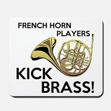 Horn Players Kick Brass Mousepad