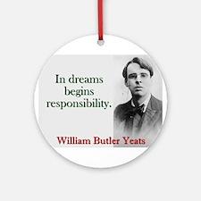 In Dreams Begin Responsibility - Yeats Round Ornam