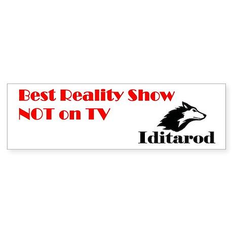 Iditarod: Best Reality Show Not on TV Bumper Stick