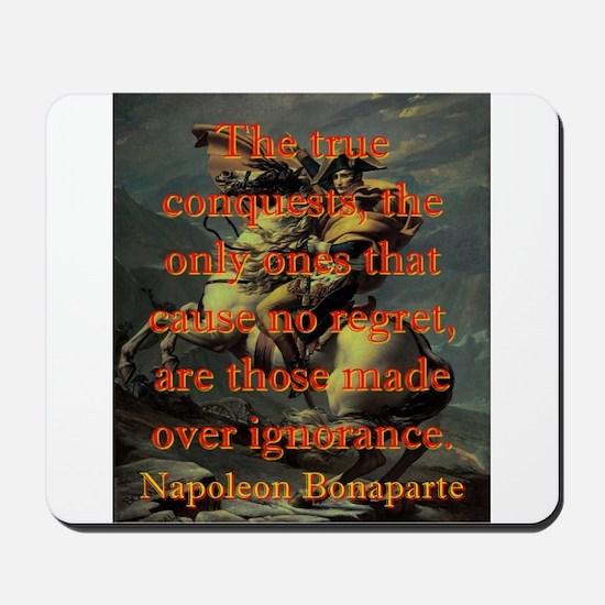 The True Conquests - Napoleon Mousepad