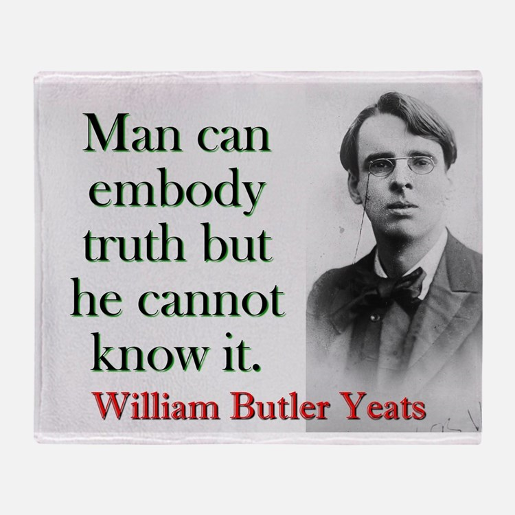 Man Can Embody Truth - Yeats Throw Blanket