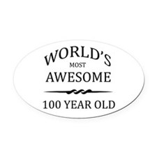 World's Most Awesome 100 Year Old Oval Car Magnet