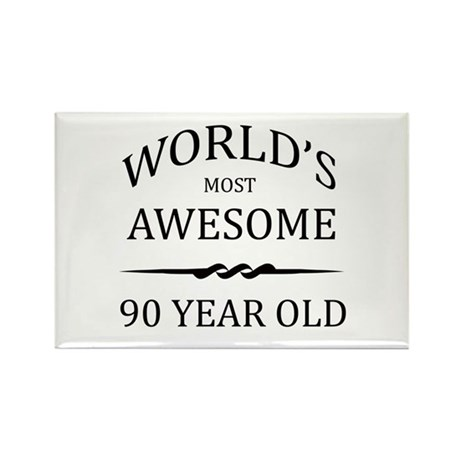 World's Most Awesome 90 Year Old Rectangle Magnet
