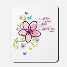 For it is by Grace you have been Saved Mousepad