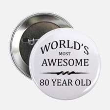 "World's Most Awesome 80 Year Old 2.25"" Button"