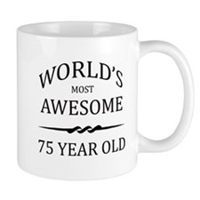 World's Most Awesome 75 Year Old Mug