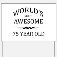 World's Most Awesome 75 Year Old Yard Sign