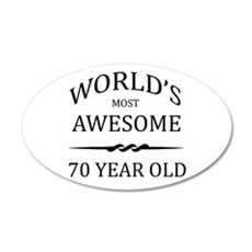 World's Most Awesome 70 Year Old 35x21 Oval Wall D