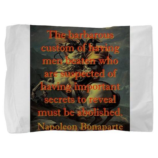 The Barbarous Custom - Napoleon Pillow Sham