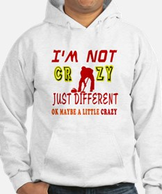 I'm not Crazy just different Curling Hoodie
