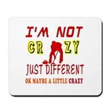 I'm not Crazy just different Curling Mousepad