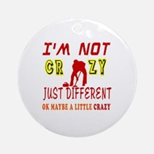 I'm not Crazy just different Curling Ornament (Rou