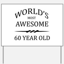 World's Most Awesome 60 Year Old Yard Sign