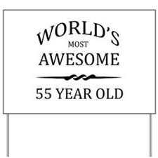 World's Most Awesome 55 Year Old Yard Sign