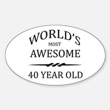 World's Most Awesome 40 Year Old Sticker (Oval)