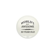 World's Most Awesome 40 Year Old Mini Button (10 p