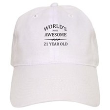 World's Most Awesome 21 Year Old Baseball Cap